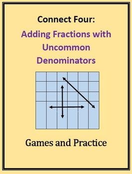 Connect Four: Adding Fractions w Uncommon Denominators, Games & Practice