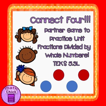 Connect Four- Unit Fractions divided by Whole Numbers TEKS 5.3L