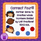 Connect Four- Whole Numbers divided by Unit Fractions TEKS 5.3L