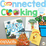 Connected Cooking Carrots   Interactive Read Aloud, Visual