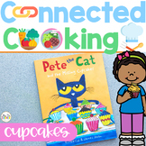 Connected Cooking Cupcakes Unit   Interactive Read Aloud, Visual Recipe + More!