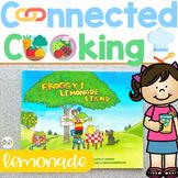 Connected Cooking Lemonade Unit   Interactive Read Aloud, Visual Recipe + More!