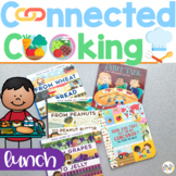 Connected Cooking Lunch Unit   Interactive Read Aloud, Vis