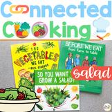 Connected Cooking Salad Unit | Interactive Read Aloud, Vis