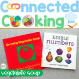 Connected Cooking Veggies Unit 2   Interactive Read Aloud,
