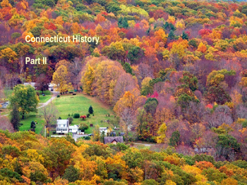 Connecticut History PowerPoint - Part II