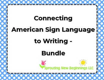 Connecting American Sign Language to Writing - Bundle