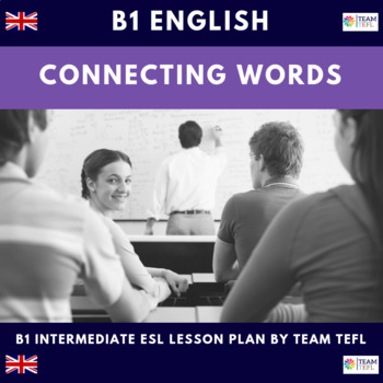 Connecting Words - Cause and Effect B1 Intermediate Lesson Plan For ESL