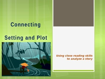 Connecting setting and plot - close reading, literary analysis
