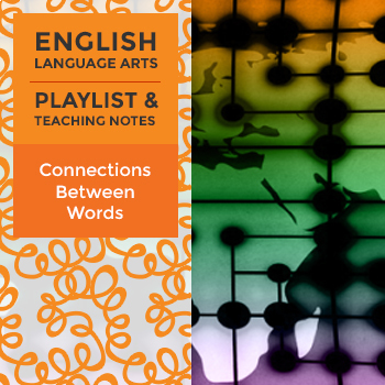 Connections Between Words - Playlist and Teaching Notes