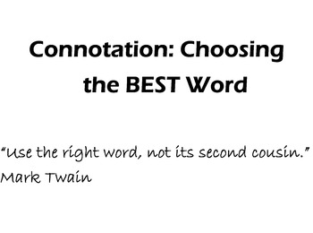 Connotation: Choosing the BEST Word