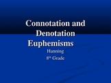 Connotation, Denotation, Euphemisms (Great Expectations and beyond)