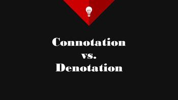 Connotation vs. Denotation