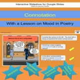 Connotation with a lesson in mood interactive Google Slide