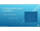 Conquering Math: Algebra II - Completing the Square