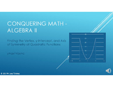 Conquering Math: Algebra II - Finding Vertex and Axis of S