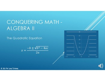 Conquering Math: Algebra II - The Quadratic Equation