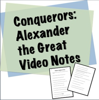 Conquerors: Alexander the Great - Video Guided Notes