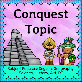 Conquest: Conquistadors and the Mayan Civilisation