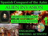 Spanish Conquest of Aztec -  Alien Invasion: Historical Sci-Fi Writing Activity