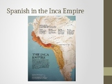 Spanish in the Incan Empire Powerpoint
