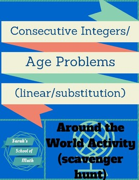 Consecutive Integers/Age Problems (linear/systems) Around the World Activity