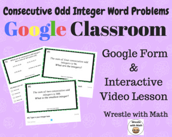 Consecutive Odd Integer Word Problems (Google Form & Interactive Video Lesson!)