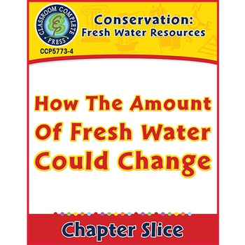 Conservation: How The Amount Of Fresh Water Could Change Gr. 5-8