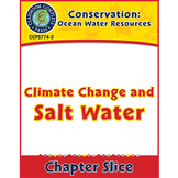Conservation: Ocean Water Resources: Climate Change and Salt Water Gr. 5-8
