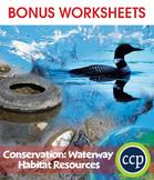 Conservation: Waterway Habitat Resources Gr. 5-8 - BONUS WORKSHEETS