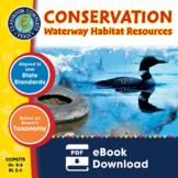 Conservation: Waterway Habitat Resources Gr. 5-8