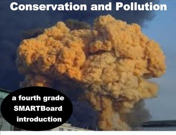 Conservation and Pollution - A Fourth Grade SMARTBoard Introduction