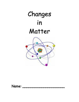 Conservation of Matter/Changes in Matter Unit Notes Packet