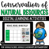 Conservation of Natural Resources Digital Activities (Google Slides, PowerPoint)
