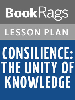 Consilience: The Unity of Knowledge Lesson Plans