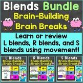 Consonant Blends with Brain Breaks Bundle L Blends, R Blends, S Blends
