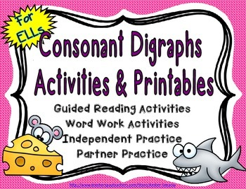 Consonant Digraphs Activities and Printables for English L