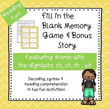 Consonant Digraphs  Fill-in-the-Blank Memory Game & Bonus Story