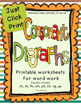 """Word Work for Consonant Digraphs """"Just Click Print"""" Printable Worksheets"""