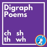 Digraphs:  Consonant Digraph Poems