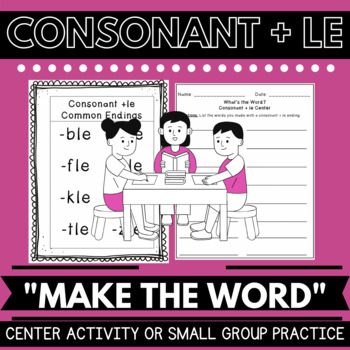 "Consonant + LE: ""Make that Word"" Class & Center Activity - OG Inspired"
