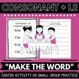 "Consonant + LE: ""Make that Word"" Class & Center Activity -"