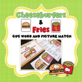 CVC Word and Picture Match - Cheeseburgers & Fries