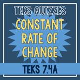 Constant Rate of Change Quiz (TEKS 7.4A)