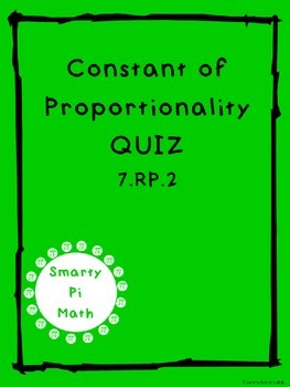 Constant of Proportionality Quiz (7.RP.2)