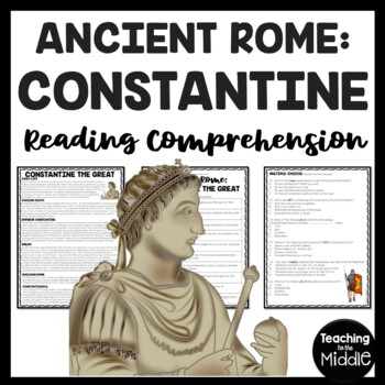 Constantine the Great  Biography Reading Comprehension Worksheet; Ancient Rome