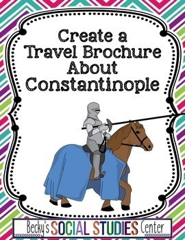 constantinople byzantine empire create a travel brochure project