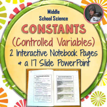 Constants (Controlled Variables) Interactive Notebook Pages
