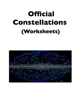Constellations: 88 Official Constellations (Worksheets)