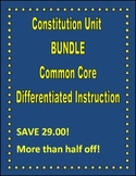 Constitution Unit BUNDLE Common Core & Differentiated Instruction